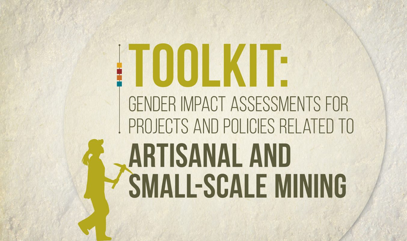 New Resource Helps Ensure Initiatives in Artisanal & Small-Scale Mining Advance Gender Equality and Women's Empowerment